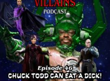 The Inept super villains : Episode 46 Chuck Todd Can Eat a Dick!