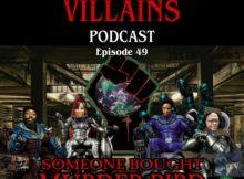 The Inept super villains Episode 49: Someone Bought Murder Bird