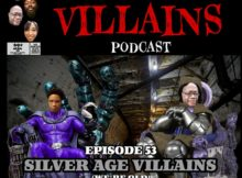 The Inept Super Villains :Episode 53 Silver Age Villains (We're Old)