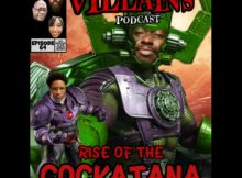The Inept Super Villains : Episode 64: Rise of the Cockatana